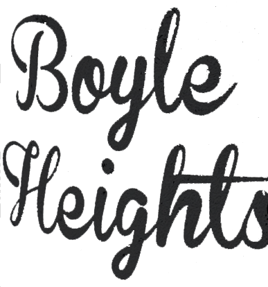 boyle heights spelled out